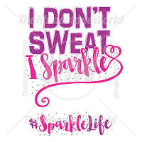 I Don't Sweat I Sparkle Design